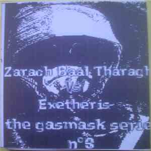 Zarach Baal Tharagh / Exetheris - The Gasmask Serie No. 3 download flac