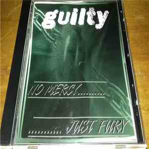 Guilty  - No Mercy Just Fury download flac