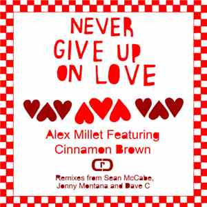 Alex Millet Featuring Cinnamon Brown - Never Give Up On Love download flac