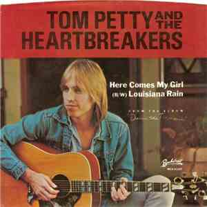 Tom Petty And The Heartbreakers - Here Comes My Girl (b/w) Louisiana Rain download flac