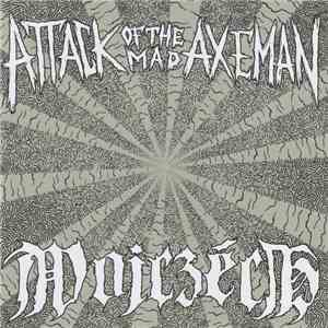 Attack Of The Mad Axeman / Wojczech - Attack Of The Mad Axeman / Wojczech download flac