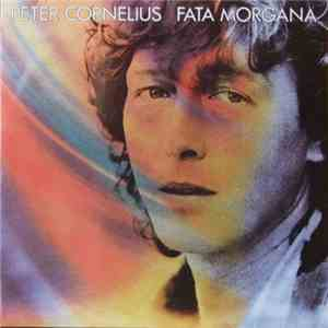 Peter Cornelius - Fata Morgana download flac