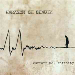 Paragon Of Beauty - Comfort Me, Infinity download flac