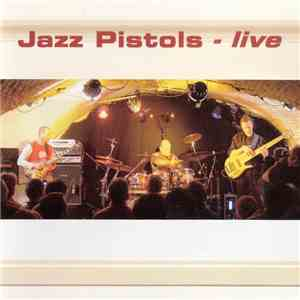 Jazz Pistols - Live download flac