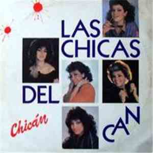 Las Chicas Del Can - Chicán download flac