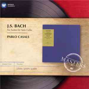 J.S. Bach - Pablo Casals - Six Suites For Solo Cello download flac