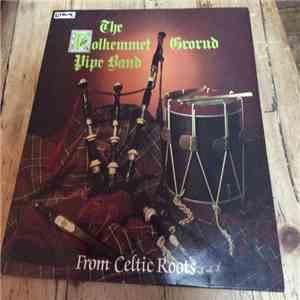 Polkemmet Grorud Pipe Band - From Celtic Roots download flac
