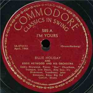 Billie Holiday And Eddie Heywood And His Orchestra - I'm Yours / My Old Flame download flac