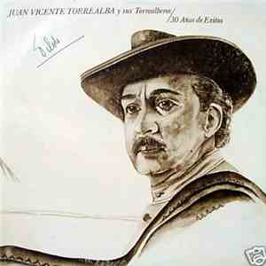 Juan Vicente Torrealba Y Sus Torrealberos - 30 Años De Exitos download flac