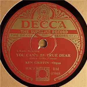 Ken Griffin At The Organ - You Can't Be True Dear / The Cuckoo Waltz download flac