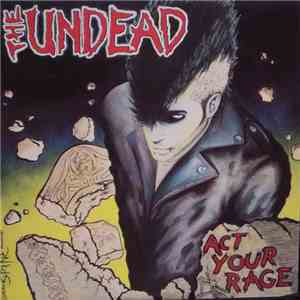 The Undead  - Act Your Rage! download flac