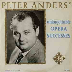 Peter Anders  - Peter Anders' Unforgettable Opera Successes download flac