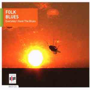 Various - Folk Blues - Everyday I Have The Blues download flac