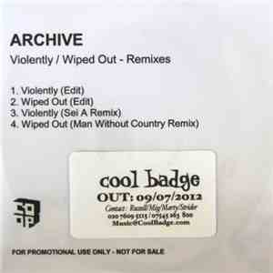 Archive - Violently / Wiped Out - Remixes download flac