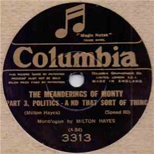 Milton Hayes - The Meanderings Of Monty, Part 3 - Politics - And That Sort Of Thing / You Know What I Mean download flac
