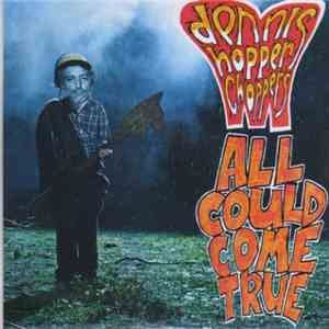 Dennis Hopper Choppers - All Could Come True download flac