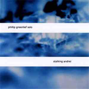 Phillip Greenlief - Stalking Andrei download flac