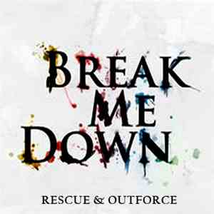 Rescue & Outforce  - Break Me Down download flac