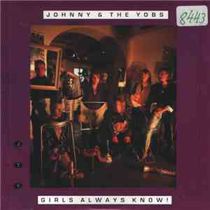 Johnny & The Yobs - Girls Always Know ! download flac