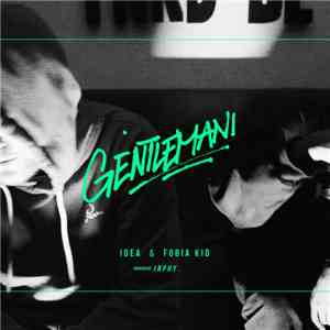 Idea  & Fobia Kid - Gentlemani download flac