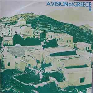 Various, Markos Vamvakaris, Stavros Xarhakos - A Vision Of Greece download flac