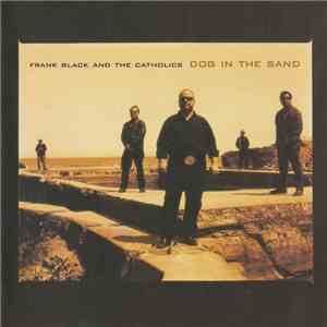 Frank Black And The Catholics - Dog In The Sand download flac