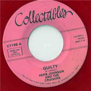 Herb Johnson And The Cruisers  - Guilty / Have You Heard download flac