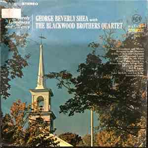 George Beverly Shea, The Blackwood Brothers Quartet - Surely Goodness And Mercy download flac