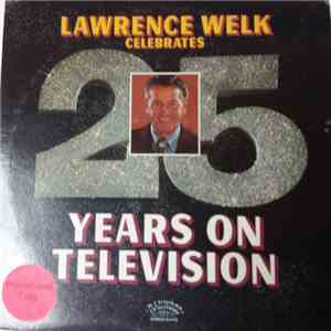 Lawrence Welk - Lawrence Welk Celebrates 25 Years On Television download flac