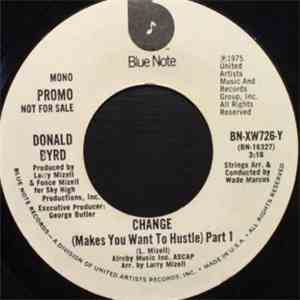 Donald Byrd - Change (Makes You Want To Hustle) Part 1 download flac