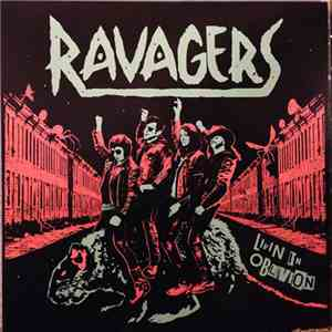 Ravagers - Livin In Oblivion download flac