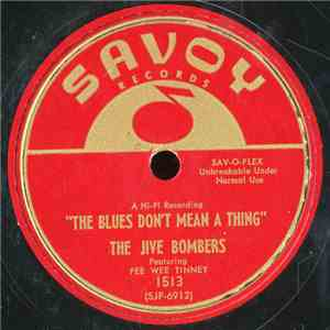 The Jive Bombers - The Blues Don't Mean A Thing / If I Had A Talking Picture download flac