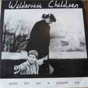 The Wilderness Children - Paint for Me a Picture e.p. download flac