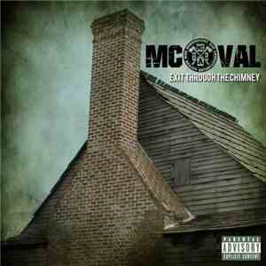 MC Val - Exit Through The Chimney download flac