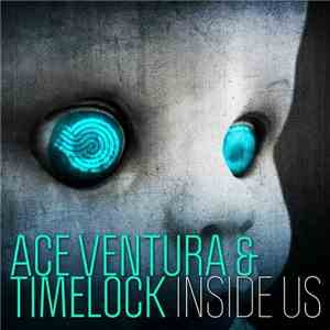 Ace Ventura & Timelock - Inside Us download flac
