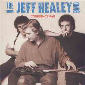 The Jeff Healey Band - Confidence Man download flac
