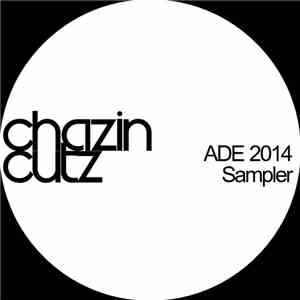 Various - Chazin Cutz ADE 2014 Sampler download flac