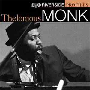 Thelonious Monk - Riverside Profiles: Thelonious Monk download flac