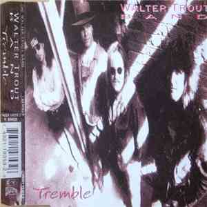 Walter Trout Band - Tremble FLAC album