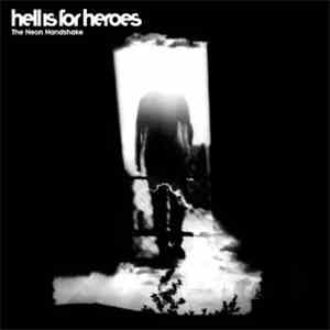 Hell Is For Heroes - The Neon Handshake FLAC album