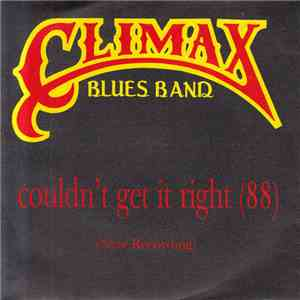 Climax Blues Band - Couldn't Get It Right  (New Recording) download flac