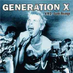 Generation X  - K.M.D. - Sweet Revenge download flac