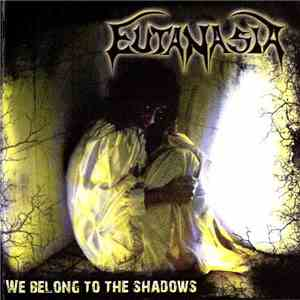 Eutanasia - We Belong To The Shadows download flac