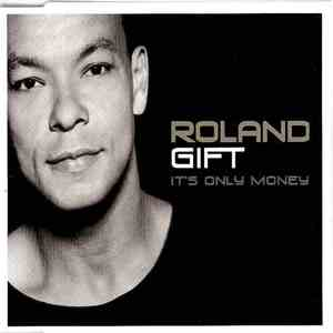 Roland Gift - It's Only Money download flac