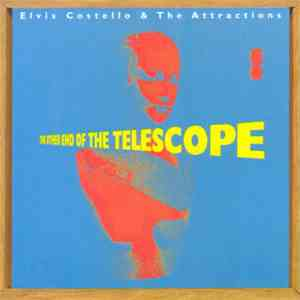 Elvis Costello & The Attractions - The Other End Of The Telescope download flac