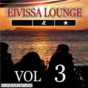 Schwarz & Funk - Eivissa Lounge, Volume 3 download flac