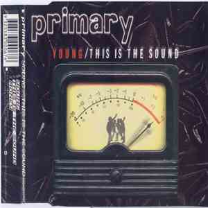 Primary  - Young / This Is The Sound download flac