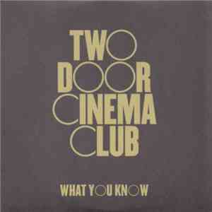 Two Door Cinema Club - What You Know download flac
