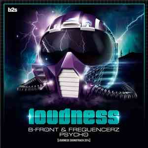 B-Front & Frequencerz - Psycho (Loudness Soundtrack 2014) download flac