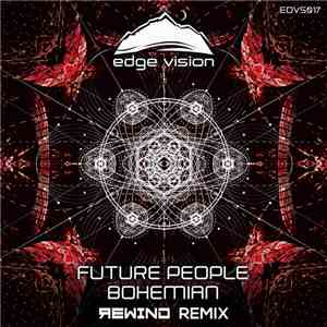 Future People  - Bohemian (Rewind Remix) download flac